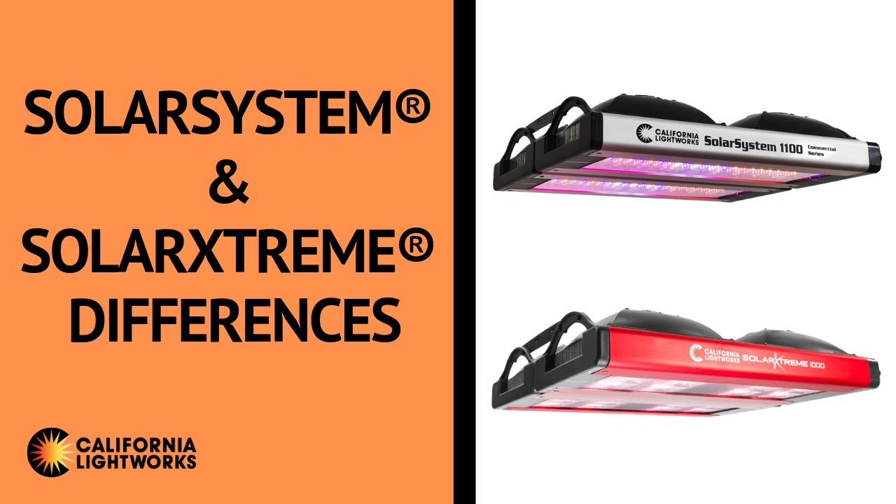 SolarXtreme® and SolarSystem® LED Grow Lights Differences from California LightWorks – FAQ