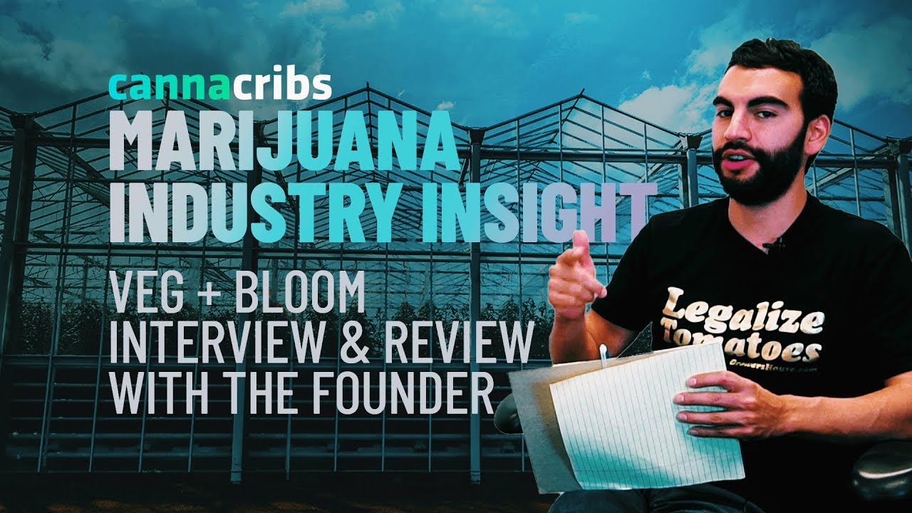 Marijuana Industry Insight – Episode 7: Veg+Bloom Nutrients Interview & Review With Founder