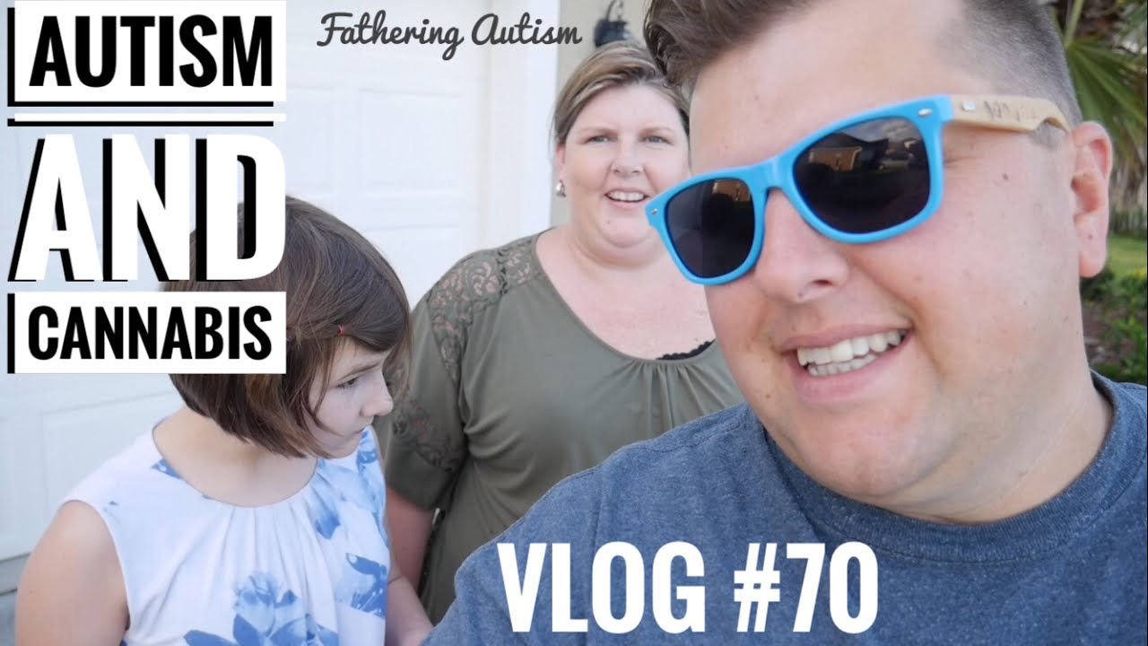 Autism and CBD Oil | Cannabis Help With Anxiety? | Fathering Autism Vlog #70