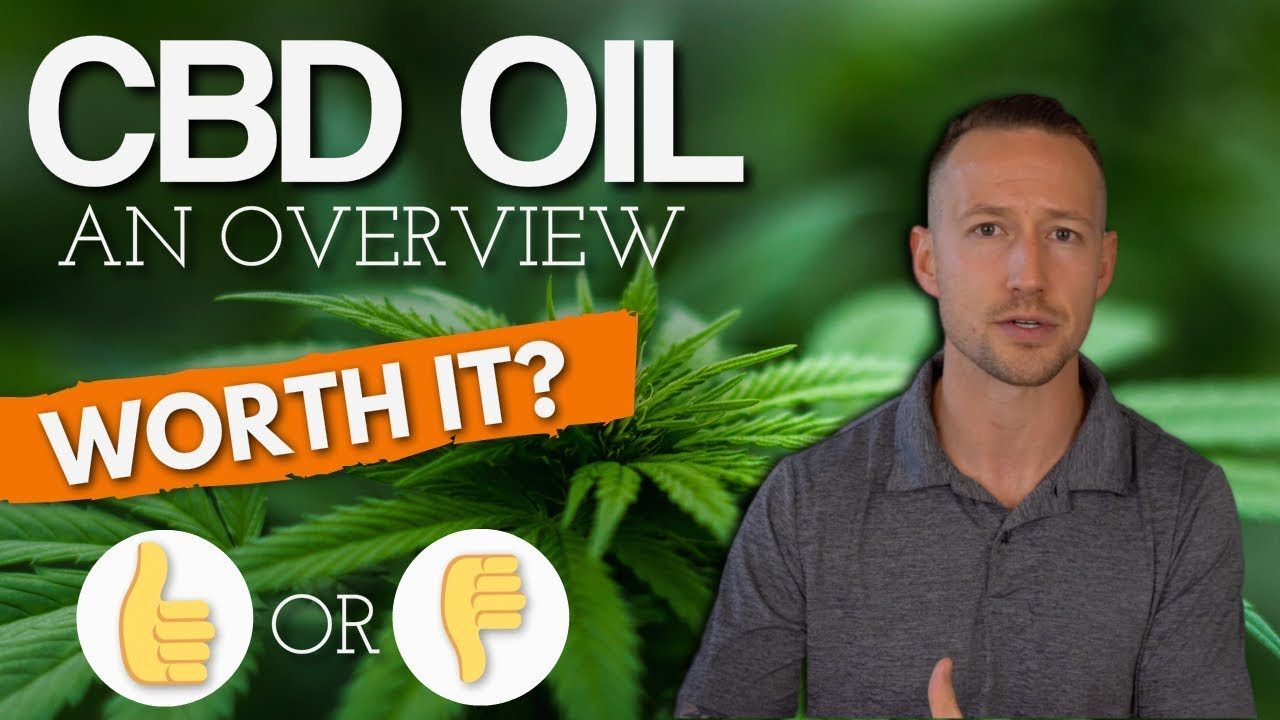 CBD oil: Is It Worth It? An Overview