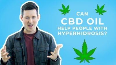 Does CBD Oil Help With Excessive Sweating? – Carpe Sweat Series #10