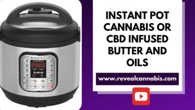 Instant Pot Cannabis Oil and Butter