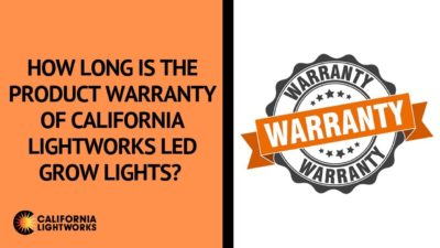 How long is the product warranty of California Lightworks LED grow lights? – FAQ