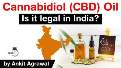 What is Cannabidiol oil? What are the effects of CBD oil? Is Cannabidiol oil legal in India? #UPSC